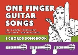 One Finger Guitar songs / Liederbuch mit nur 3 Akkorden - wohl das einfachste Gitarrenbuch