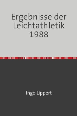 Sportstatistik / Ergebnisse der Leichtathletik 1988