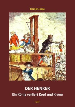 Der Henker - Ein König verliert Kopf und Krone