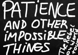 PATIENCE And Other Impossible Things