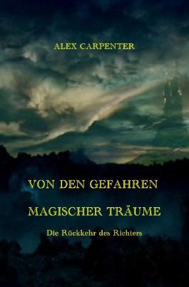Das Traummeister-Universum / Von den Gefahren magischer Träume