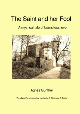 Die Heilige und ihr Narr – The Saint and her Fool [Written by Agnes Günther – Original Edition (Erstausgabe) 1913]