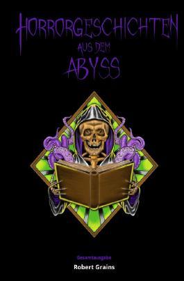 Horrorgeschichten aus dem Abyss Gesamtausgabe
