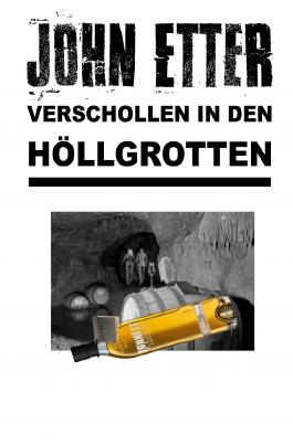 John Etter - Privatdetektiv / JOHN ETTER - Verschollen in den Höllgrotten
