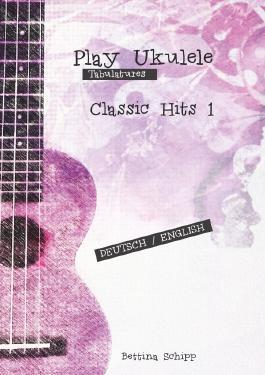 Play Ukulele / Classic Hits- Play Ukulele