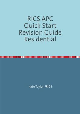 RICS APC Quick Start Revision Guides / RICS APC Quick Start Revision Guide Residential