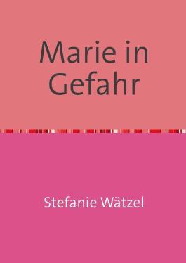 Marie in Gefahr