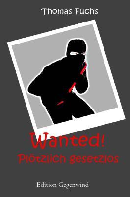 Wanted! Plötzlich gesetzlos