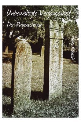 Unbewältigte Vergangenheit - Der Rügenschwur