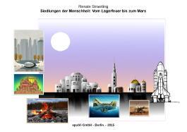 Siedlungen der Menschheit: Vom Lagerfeuer bis zum Mars