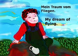 Mein Traum vom Fliegen. My dream of flying.