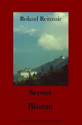 Servus in Bhutan