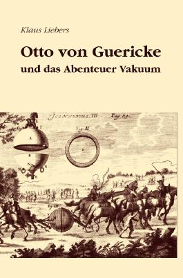 Otto von Guericke und das Abenteuer Vakuum