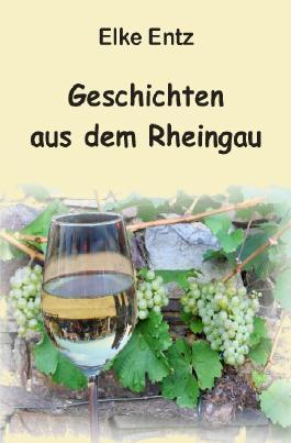 Geschichten aus dem Rheingau Band I und II / Geschichten aus dem Rheingau