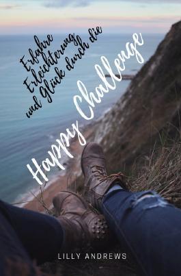 Erfahre Erleichterung und Glück durch die Happy Challenge