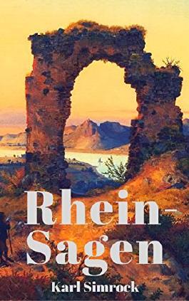 Rhein-Sagen: 233 Legenden vom Rhein