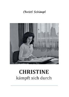 Christine kämpft sich durch