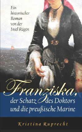 Franziska, der Schatz des Doktors und die preußische Marine