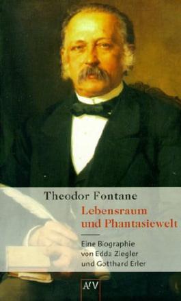 Theodor Fontane. Lebensraum und Phantasiewelt