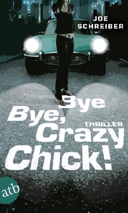 Bye Bye, Crazy Chick!