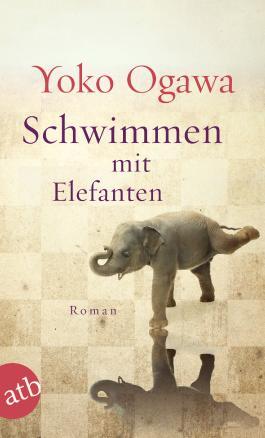 Schwimmen mit Elefanten von Yoko Ogawa bei LovelyBooks Romane