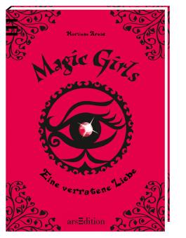 Magic Girls, Band 11: Eine verratene Liebe