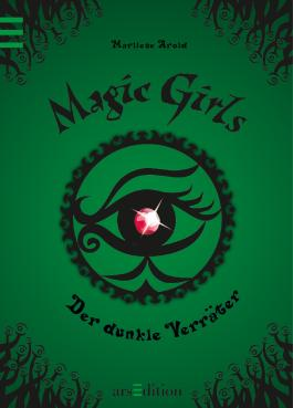 Magic Girls, Band 9: Der dunkle Verräter
