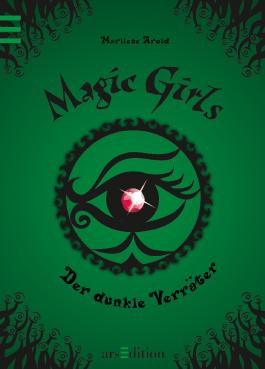 Magic Girls, Band 9: Der dunkle Verräter