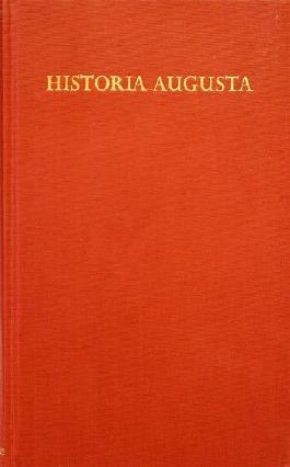Historia Augusta I. Römische Herrschergestalten. Von Hadrianus bis Alexander Severus