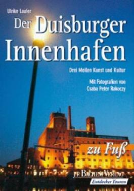 Der Duisburger Innenhafen zu Fuß Drei Meilen Kunst und Kultur