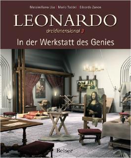 Leonardo dreidimensional Band 3: In der Werkstatt des Genies
