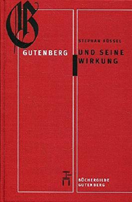 Gutenberg und seine Wirkung.
