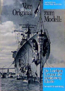 Vom Original zum Modell: Die Leichten Kreuzer der Königsberg-Klasse