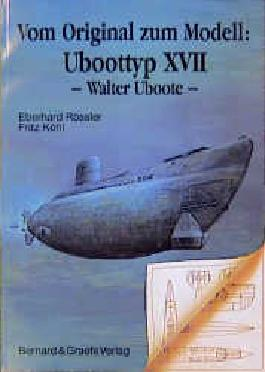 Vom Original zum Modell: Uboottyp XVII