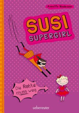 Susi Supergirl - Die Ratte muss weg