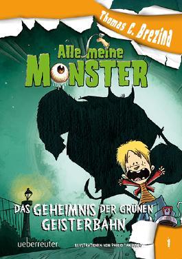Alle meine Monster. Das Geheimnis der grünen Geisterbahn