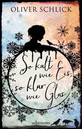 So kalt wie Eis, so klar wie Glas (Oliver Schlick)