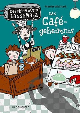 Das Cafégeheimnis: Detektivbüro LasseMaja Bd. 5