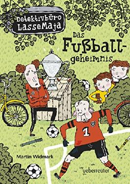 Das Fußballgeheimnis: Detektivbüro LasseMaja Bd. 11