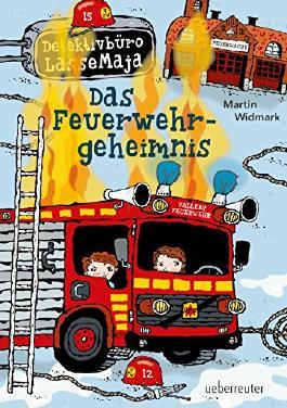 Das Feuerwehrgeheimnis: Detektivbüro LasseMaja Band 23 (Detektivbüro LsseMaja)
