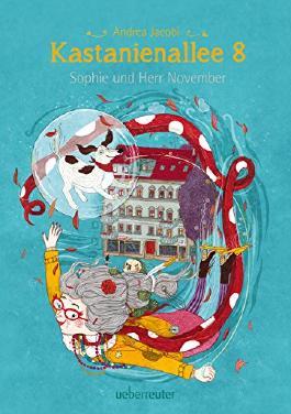 Sophie und Herr November: Kastanienallee 8
