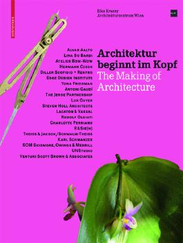 Architektur beginnt im Kopf: The Making of Architecture