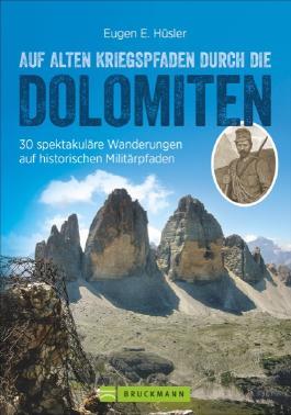 Auf alten Kriegspfaden durch die Dolomiten