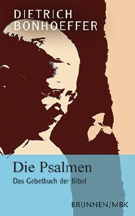 Die Psalmen - Das Gebetbuch der Bibel