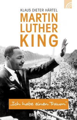 Martin Luther King: Ich habe einen Traum
