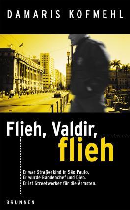 Flieh, Valdir, flieh!