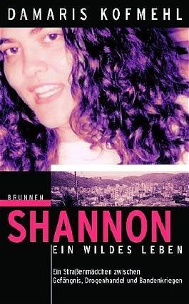 Shannon - ein wildes Leben
