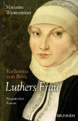 Luthers Frau  Katharina von Bora