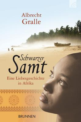 Schwarzer Samt: Eine Liebesgeschichte in Afrika