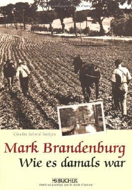 Mark Brandenburg: Wie es damals war